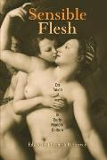 Sensible Flesh: On Touch in Early Modern Culture