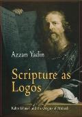 Scripture as Logos: Rabbi Ishmael and the Origins of Midrash