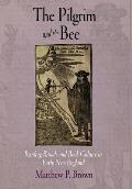 The Pilgrim and the Bee: Reading Rituals and Book Culture in Early New England
