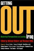 Getting Out Historical Perspectives on Leaving Iraq