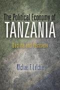 The Political Economy of Tanzania: Decline and Recovery