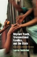 Migrant Youth, Transnational Families, and the State: Care and Contested Interests