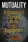 Mutuality Anthropologys Changing Terms of Engagement