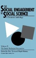 The Social Engagement of Social Science, Volume 2: A Tavistock Anthology--The Socio-Technical Perspective
