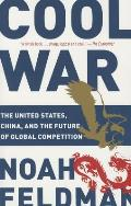 Cool War The United States China & The Future Of Global Competition