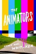 Animators A Novel