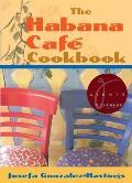 The Habana Cafe Cookbook