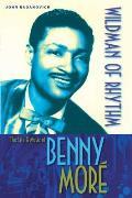 Wildman of Rhythm: The Life & Music of Benny More
