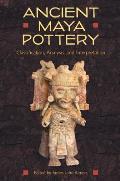 Ancient Maya Pottery: Classification, Analysis, and Interpretation