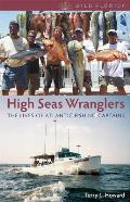 High Seas Wranglers: The Lives of Atlantic Fishing Captains