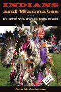 Indians & Wannabes Native American Powwow Dancing in the Northeast & Beyond
