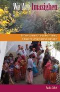 We Are Imazighen: The Development of Algerian Berber Identity in Twentieth-Century Literature and Culture