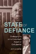 State of Defiance Challenging the Johns Committees Assault on Civil Liberties