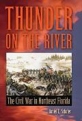 Thunder on the River: The Civil War in Northeast Florida