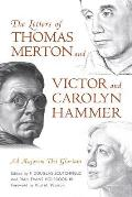 Letters of Thomas Merton & Victor & Carolyn Hammer Ad Majorem Dei Gloriam
