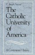 The Catholic University of America: A Centennial History