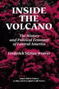 Inside the Volcano The History & Political Economy of Central America
