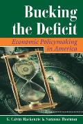 Bucking the Deficit: Economic Policymaking in America