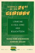 Schools of the 21st Century: Linking Child Care and Education