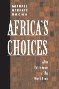 Africas Choices After Thirty Years Of T