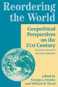 Reordering the World: Geopolitical Perspectives on the 21st Century