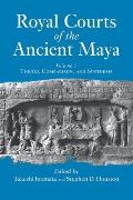 Royal Courts of the Ancient Maya: Volume 1: Theory, Comparison, and Synthesis