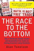 The Race to the Bottom: Why a Worldwide Worker Surplus and Uncontrolled Free Trade Are Sinking American Living Standards