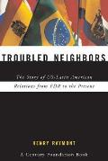 Troubled Neighbors: The Story of Us-Latin American Relations from FDR to the Present