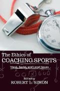 Ethics of Coaching Sports Moral Social & Legal Issues