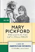 Mary Pickford: Hollywood and the New Woman