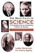 Many Faces of Science An Introduction to Scientists Values & Society