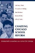 Charting Chicago School Reform: Democratic Localism as a Lever for Change