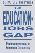 The Education-Jobs Gap: Underemployment or Economic Democracy?