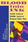 Blood Into Ink: South Asian and Middle Eastern Women Write War