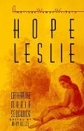 Hope Leslie Or Early Times In The Massac