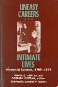 Uneasy Careers and Intimate Lives: Women in Science 1789-1979
