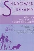 Shadowed Dreams Womens Poetry of the Harlem Renaissance