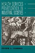 Health Services Privatization in Industrial Societies