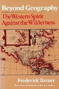 Beyond Geography: The Western Spirit Against the Wilderness