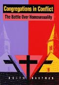Congregations in Conflict The Battle Over Homosexuality in Nine Churches