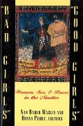 bad Girls/good Girls: Women, Sex, and Power in the Nineties