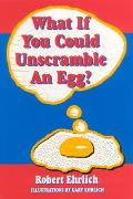 What If You Could Unscramble An Egg