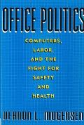Office Politics Computers Labor & the Fight for Safety & Health