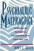 Psychiatric Malpractice Stories Of Patie
