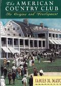 American Country Club Its Origins & Development