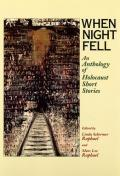 When Night Fell: An Anthology of Holocaust Short Stories