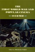 The First World War and Popular Cinema: 1914 to the Present