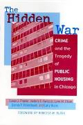 The Hidden War: Crime and the Tragedy of Public Housing in Chicago