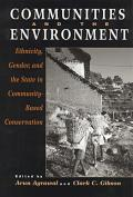 Communities and the Environment: Ethnicity, Gender, and the State in Community-Based Conservation