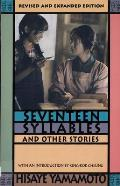 Seventeen Syllables and Other Stories: Revised and Expanded Edition, with 4 New Stories. (Revised and Expanded)